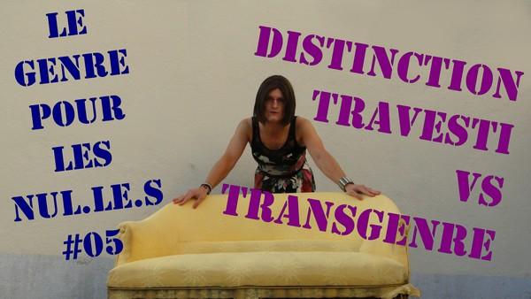 Distinction entre Travestissement et Transidentité [Le Genre pour les Nul.le.s #05]