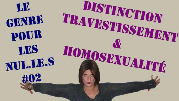 Travestissement & Homosexualité [Le Genre pour les Nul.le.s #02]