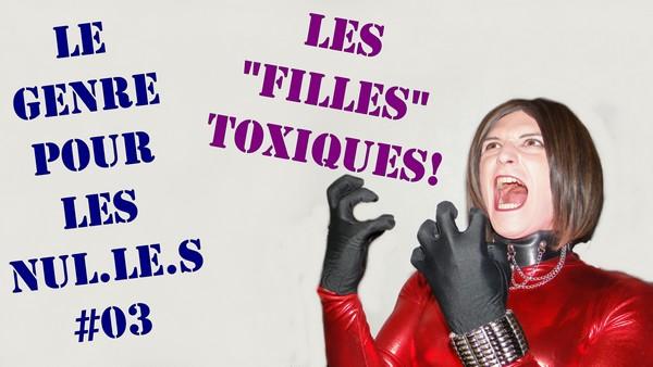 Les Filles Toxiques [Le Genre Pour Les Nul.le.s #03]