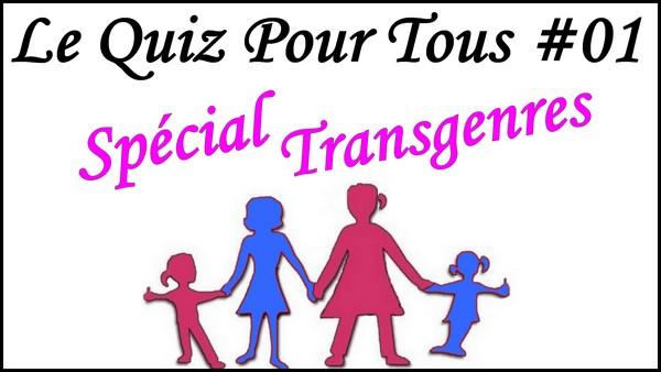 Quiz pour Transgenres! [Le Quiz Pour Tous #01]