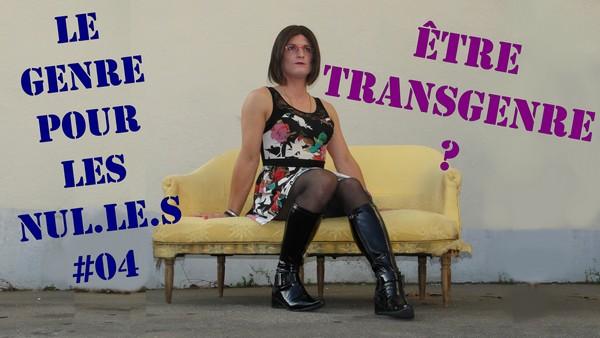 La Transidentité : Définition [Le Genre pour les Nuls #04]