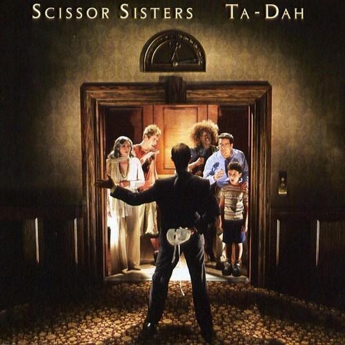 """Scissor Sisters """"Ta Dah"""" [2006]"""