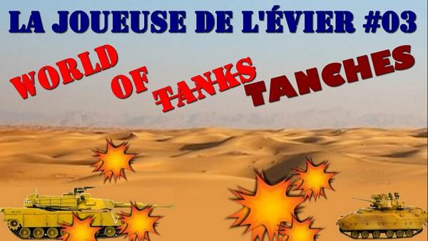 """La Joueuse de l'Evier #03 """"World Of Tanks"""""""