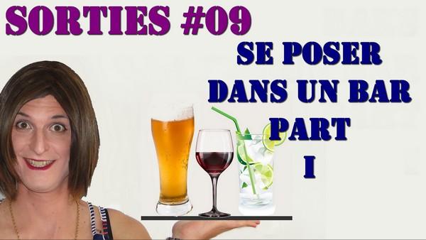 Aller dans un Bar 1/2 [Les Sorties #09]