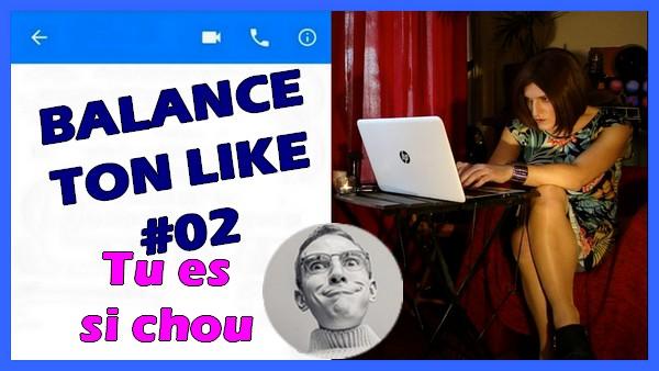 Tu es si Chou [Balance Ton Like #02]