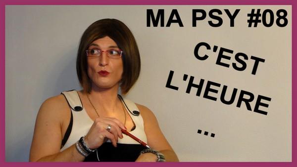 C'est l'heure… [Ma Psy #08]