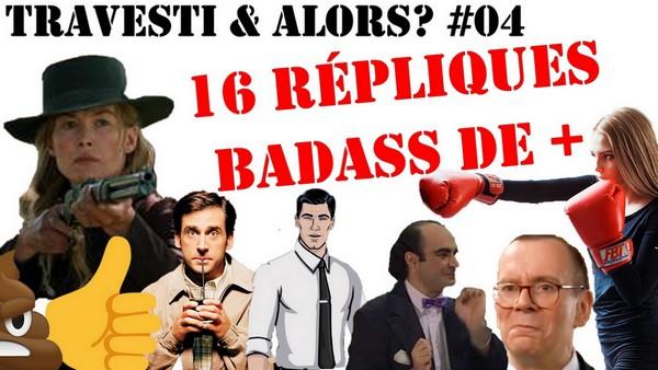16 Punchlines Badass de + [Travesti & Alors? #04]