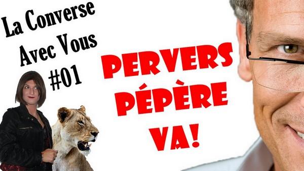 Pervers Pépère Va! [La Converse Avec Vous #01]