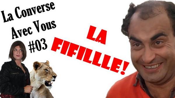 La FiFille! [La Converse Avec Vous #03]