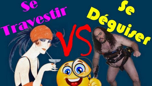 🧏♀️ Se Travestir vs Se Déguiser 🧝♀ [Kit H en F #01]